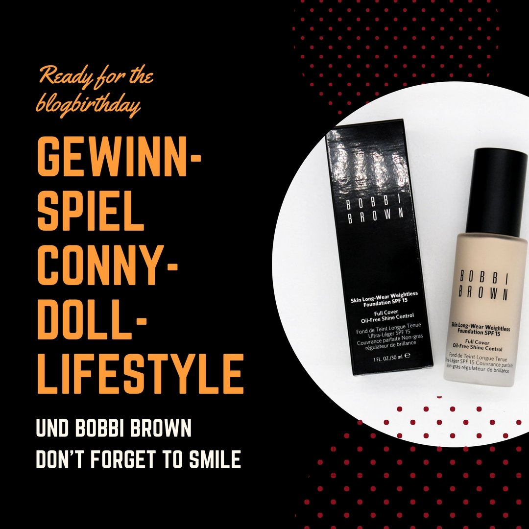 Conny-Doll-Lifestyle: Blog, Geburtstag, Bobbi Brown, Gewinnspiel, Skin long-wear weightless foundation,